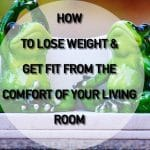 How to lose weight and get fit from your living room